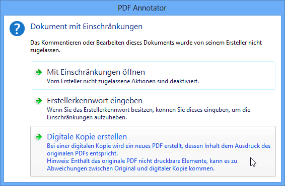 """Digitale Kopien gesicherter PDFs erstellen: Sie haben ein PDF-Dokument, bei dem die Bearbeitungs- oder Kommentar-Funktionen vom Autor mit einem Passwort geschützt wurden? PDF Annotator erstellt für Sie eine """"Digitale Kopie"""" des geschützten PDFs. Die neue Kopie kann vollständig bearbeitet und kommentiert werden."""